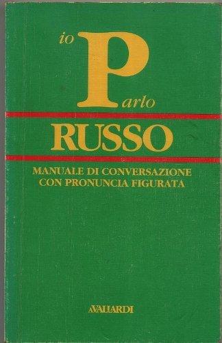 9788811943785: Parlo Russo. Manuale di conversazione con pronuncia figurata (Italian Edition) / Karmannyi Italiansko-Russkiy razgovornik (Italianskoe izdanie)