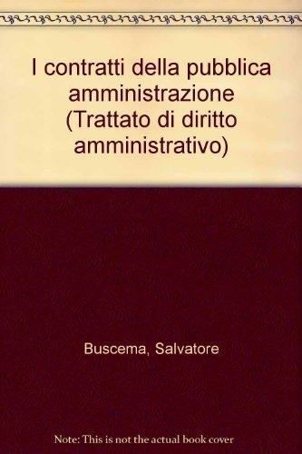 Trattato di diritto amministrativo. Vol. 7: I contratti della pubblica amministrazione.