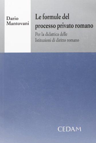 Le formule del processo privato romano. Per: Dario Mantovani