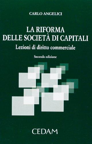 La riforma delle società di capitali. Lezioni: Carlo Angelici