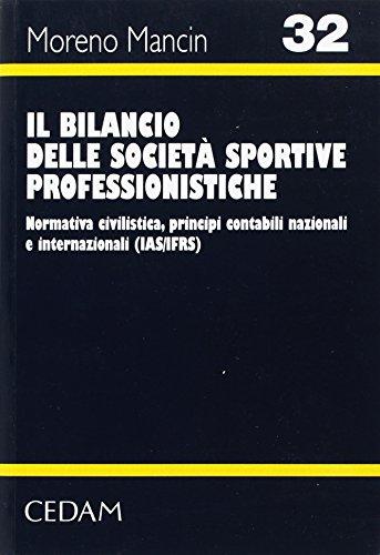 9788813290580: Il bilancio delle società sportive professionistiche. Normativa civilistica, principi contabili nazionali e internazionali
