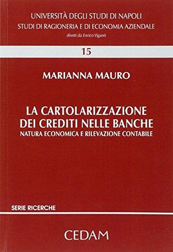 9788813290931: La cartolarizzazione dei crediti nelle banche. Natura economica e rilevazione contabile (Studi di ragion. e econ. aziend.Richerche)