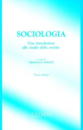 9788813291310: Sociologia. Una introduzione allo studio della società