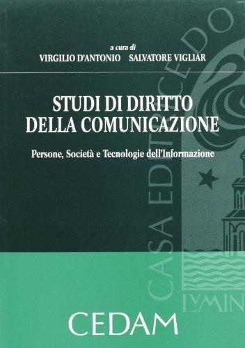 9788813302627: Studi di diritto della comunicazione. Persone, società e tecnologie dell'informazione