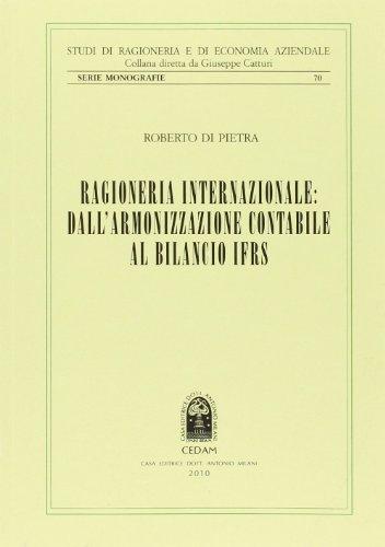 9788813309558: Ragioneria internazionale: dall'armonizzazione contabile al bilancio IFRS (Studi di ragioneria e ec.aziend.Monograf.)
