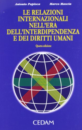 9788813315498: Le relazioni internazionali nell'era dell'interdipendenza e dei diritti umani