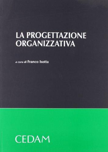 9788813317485: La progettazione organizzativa