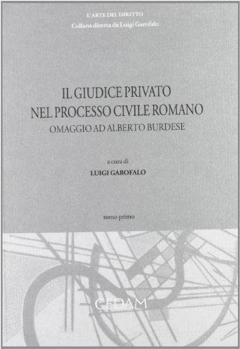 9788813332655: Il giudice privato nel processo civile romano. Omaggio ad Alberto Burdese