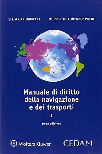 Manuale di diritto della navigazione e trasporti: Stefano Zunarelli; Michele