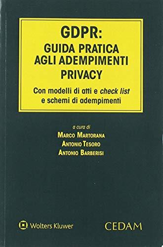 9788813368548: GDPR: guida pratica agli adempimenti privacy. Con modelli di atti e check list e schemi di adempimenti