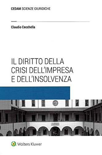 9788813373740: Il diritto della crisi d'impresa e dell'insolvenza