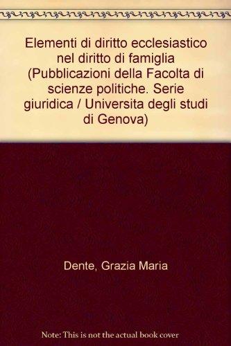 Elementi di diritto ecclesiastico nel diritto di: Grazia Maria Dente
