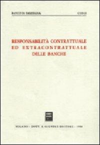 9788814008689: Responsabilità contrattuale ed extracontrattuale delle banche: Atti del convegno di studio, Alghero, 8-10 novembre, 1984 (Italian Edition)