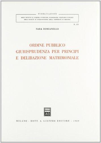 Ordine pubblico, giurisprudenza per principi e delibazione: Sara Domianello