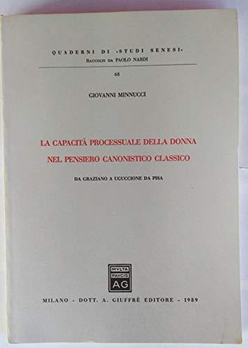 La capacita processuale della donna nel pensiero canonistico classico: Da Graziano a Uguccione da ...