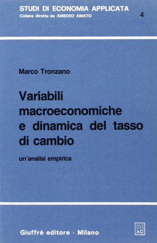 9788814023736: Variabili macroeconomiche e dinamica del tasso di cambio. Un'analisi empirica