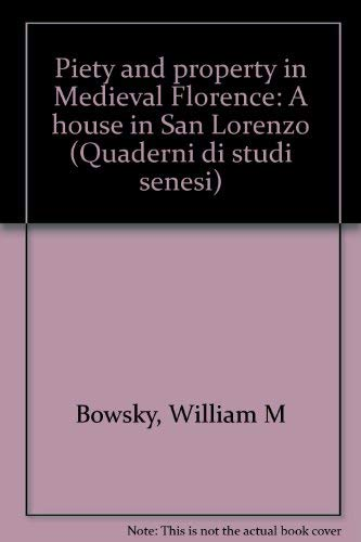Piety and property in Medieval Florence: A: Bowsky, William M