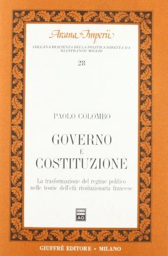 9788814037580: Governo e costituzione: La trasformazione del regime politico nelle teorie dell'eta rivoluzionaria francese (Arcana imperii) (Italian Edition)
