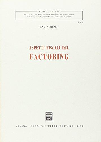 Aspetti fiscali del factoring (Pubblicazioni degli Istituti: Santa Micali