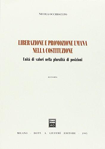 9788814052361: Liberazione e promozione umana nella Costituzione. Unità di valori nella pluralità di posizioni