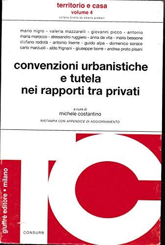 9788814052927: Convenzioni urbanistiche e tutela nei rapporti tra privati. Con appendice di aggiornamento