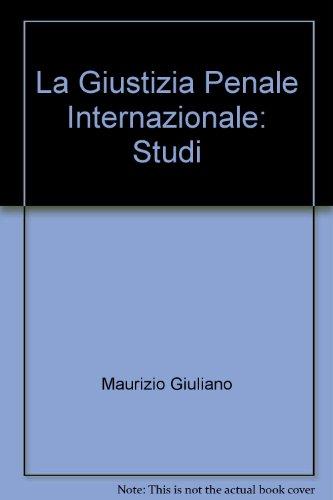 9788814053627: La Giustizia Penale Internazionale: Studi
