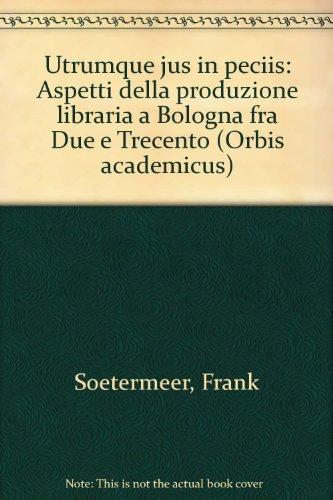 9788814064425: Utrumque ius in peciis. Aspetti della produzione libraria a Bologna fra Due e Trecento
