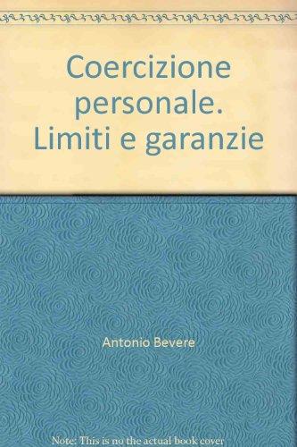 Coercizione personale. Limiti e garanzie (8814068402) by Antonio Bevere