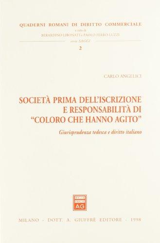9788814073328: Società prima dell'iscrizione e responsabilità di «Coloro che hanno agito». Giurisprudenza tedesca e diritto italiano