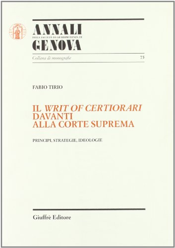 9788814081804: Il writ of certiorari davanti alla Corte suprema. Principi, strategie, ideologie