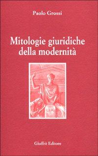 9788814088605: Mitologie giuridiche della modernità