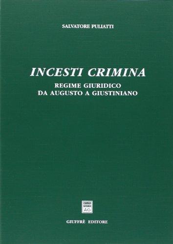9788814091704: Incesti crimina. Regime giuridico da Augusto a Giustiniano