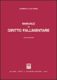 Manuale di diritto fallimentare: Giampaolo De Ferra