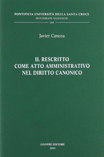 9788814105456: Il rescritto come atto amministrativo nel diritto canonico