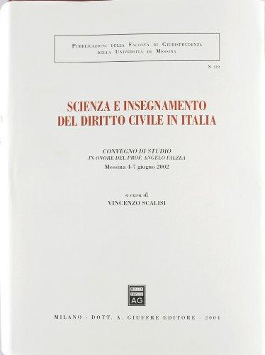 9788814106194: Scienza e insegnamento del diritto civile in Italia. Convegno di studio in onore del prof. Angelo Falzea (Messina, 4-7 giugno 2002)