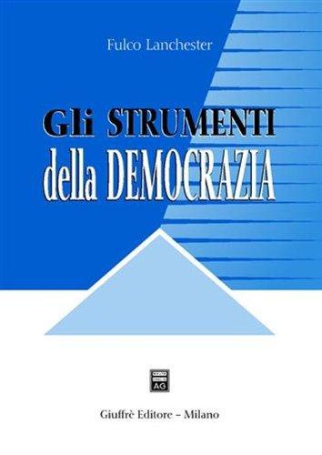 9788814108389: Gli strumenti della democrazia. Lezioni di diritto costituzionale comparato