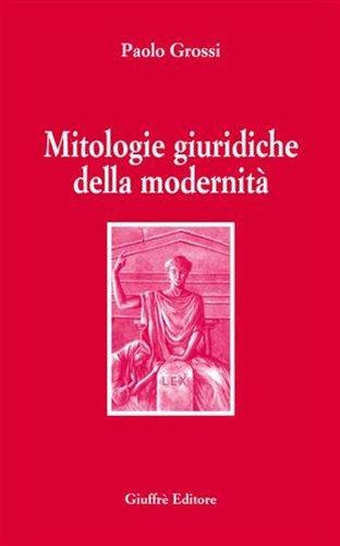 9788814121944: Mitologie giuridiche della modernità