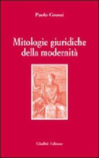 9788814128639: Mitologie giuridiche della modernità