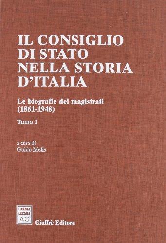 9788814133336: Il Consiglio di Stato nella storia d'Italia. Le biografie dei magistrati (1861-1948)
