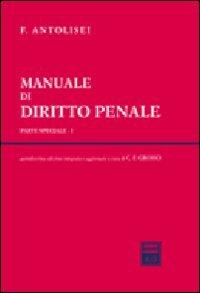9788814138355: Manuale di diritto penale. Parte speciale vol. 1