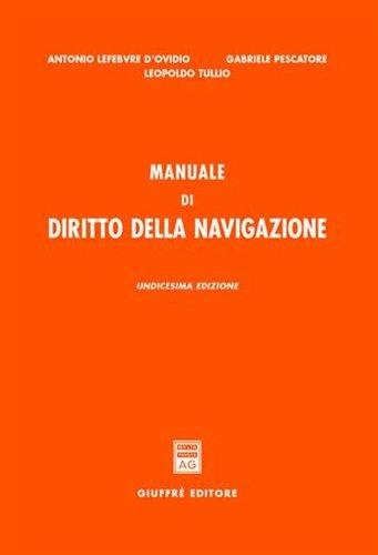 Manuale di diritto della navigazione Lefebvre D'Ovidio,