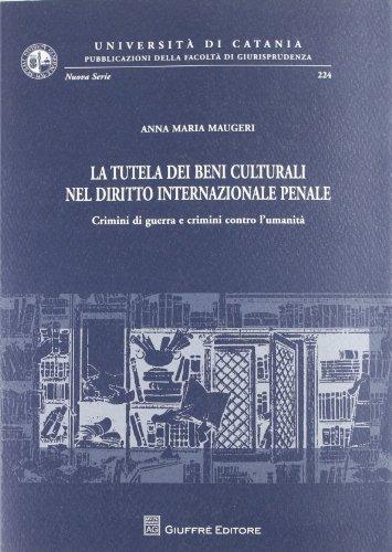 9788814141287: La tutela dei beni culturali nel diritto internazionale penale. Crimini di guerra e crimini contro l'umanità