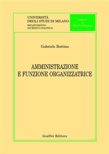 9788814142864: Amministrazione e funzione organizzatrice
