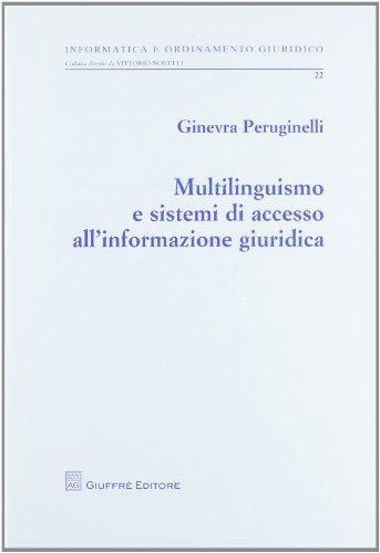 9788814148743: Multilinguismo e sistemi di accesso all'informazione giuridica (Informatica e ordinamento giuridico)