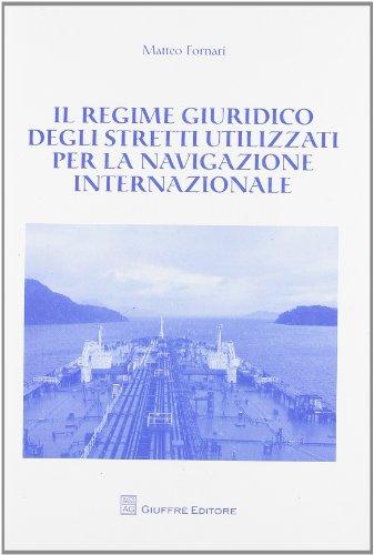 9788814154003: Il regime giuridico degli stretti utilizzati per la navigazione internazionale