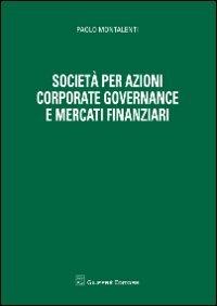 9788814157424: Società per azioni corporate governance e mercati finanziari