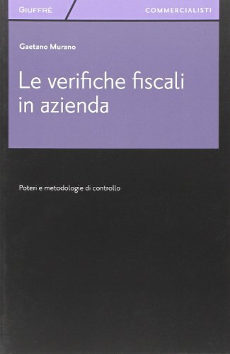 9788814168895: Le verifiche fiscali in azienda. Poteri e metodologia di controllo
