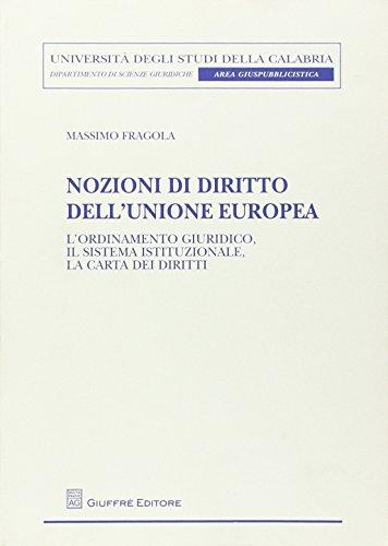 Nozioni di diritto dell'Unione europea. L'ordinamento giuridico, il sistema istituzionale, la carta dei diritti (8814173710) by Massimo Fragola