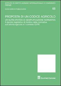 9788814174186: Proposta di un codice agricolo (Univ. Firenze-Ist. dir.agrario int.-comp.)