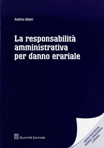 9788814174285: La responsabilità amministrativa per danno erariale